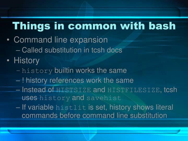 Things in common with bash