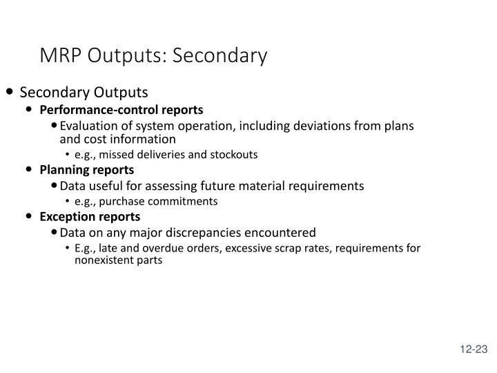 MRP Outputs: Secondary