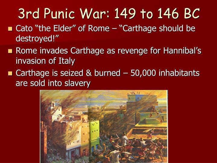 3rd Punic War: 149 to 146 BC