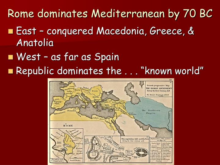 Rome dominates Mediterranean by 70 BC