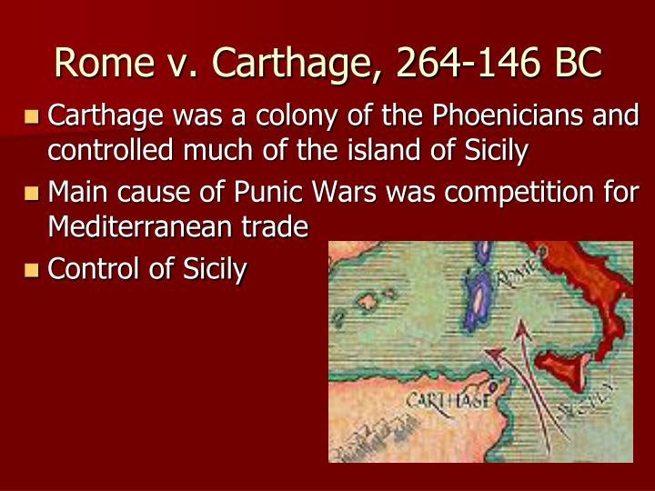 Rome v. Carthage, 264-146 BC