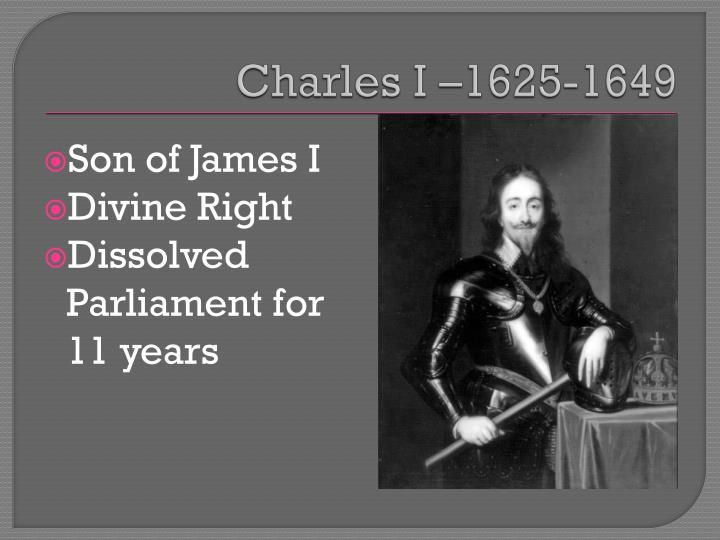 Charles I –1625-1649
