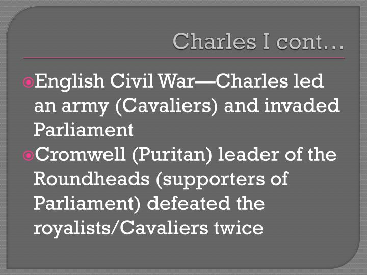 Charles I cont…