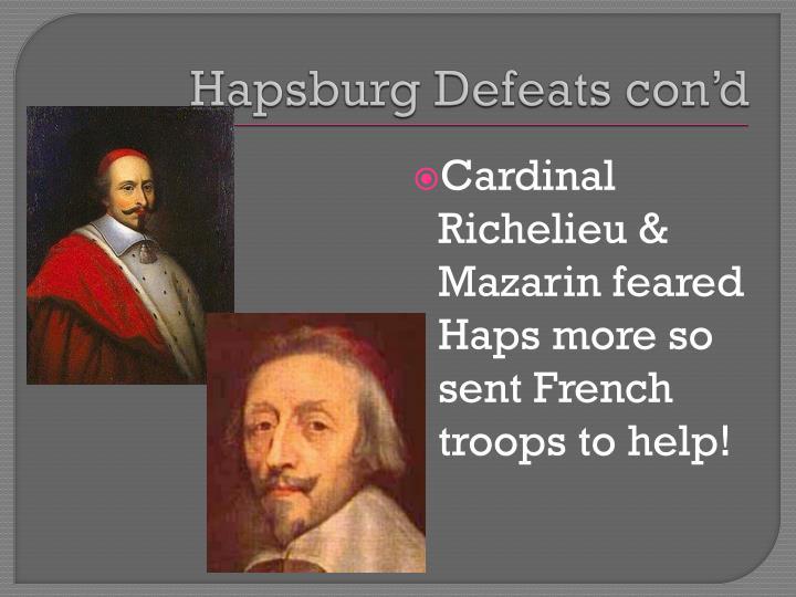 Hapsburg Defeats con'd