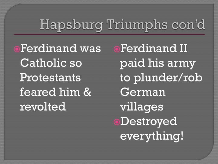 Hapsburg Triumphs con'd