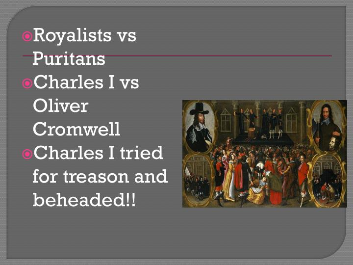 Royalists vs Puritans