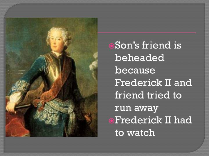 Son's friend is beheaded because Frederick II and friend tried to run away