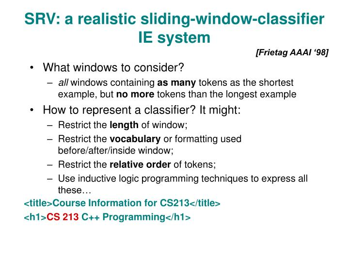 SRV: a realistic sliding-window-classifier IE system