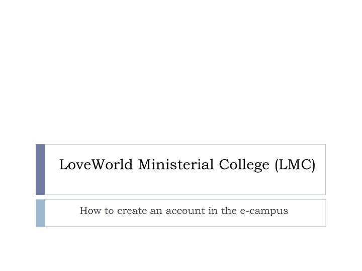 Loveworld ministerial college lmc