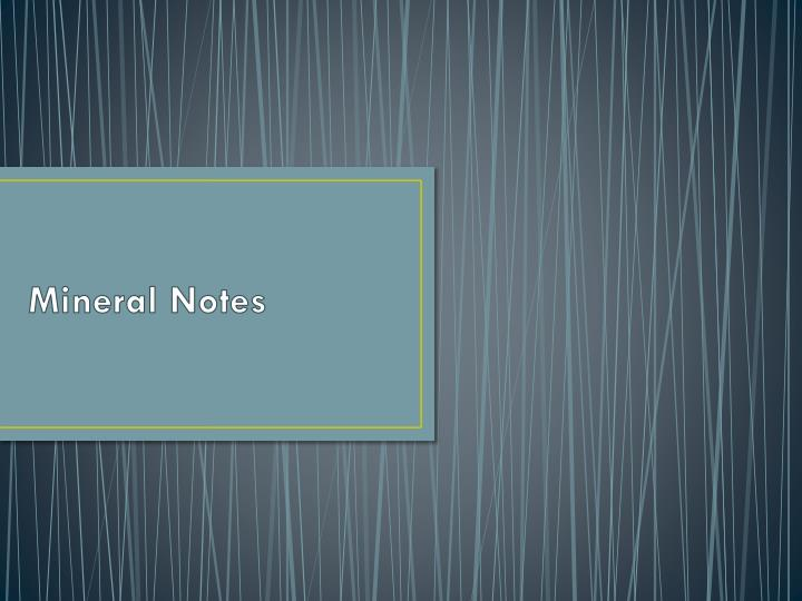 Mineral notes