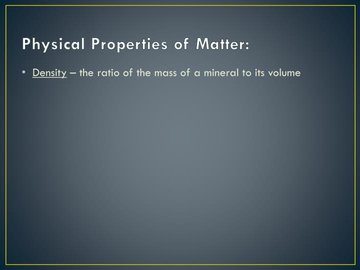 Physical Properties of Matter: