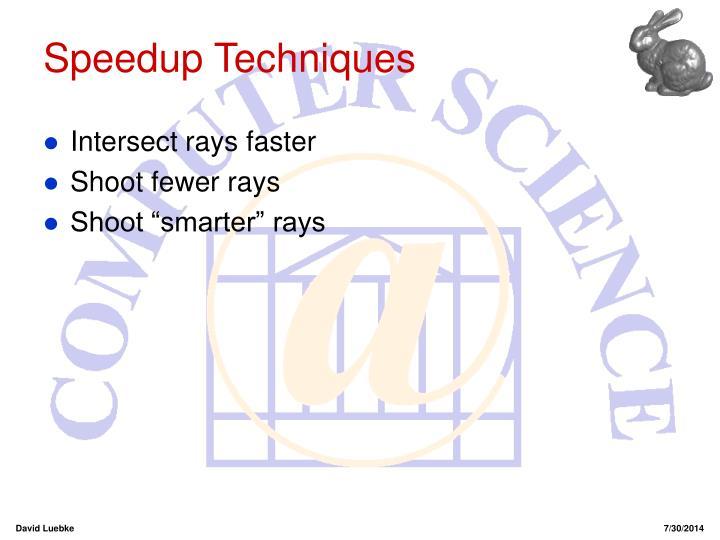 Speedup Techniques