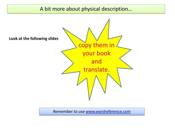 A bit more about physical description…