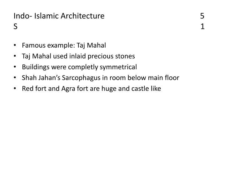 Indo- Islamic Architecture                                                5