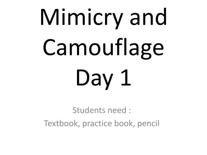 Mimicry and camouflage day 1