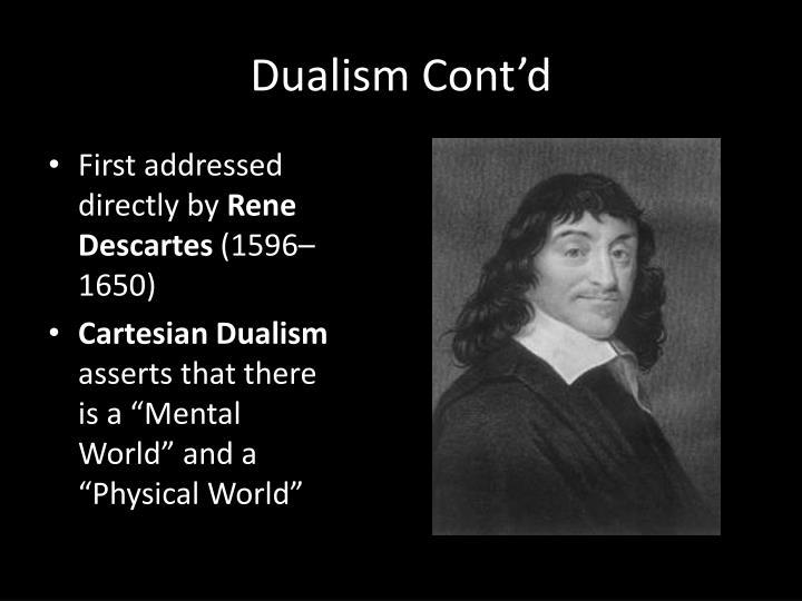 Dualism Cont'd