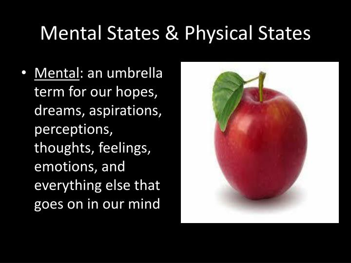 Mental States & Physical States