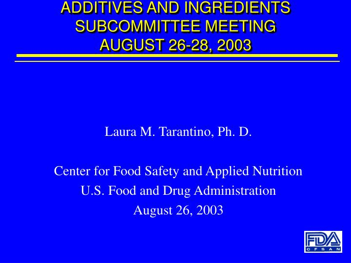 Additives and ingredients subcommittee meeting august 26 28 2003