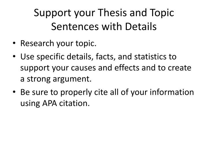Support your Thesis and Topic Sentences with Details