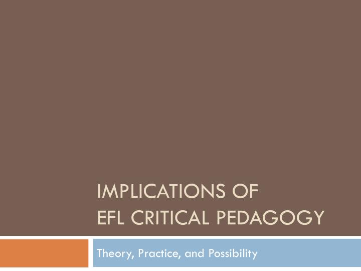 Implications of efl critical pedagogy