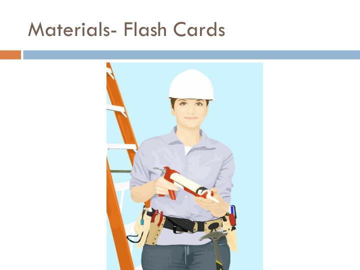 Materials- Flash Cards
