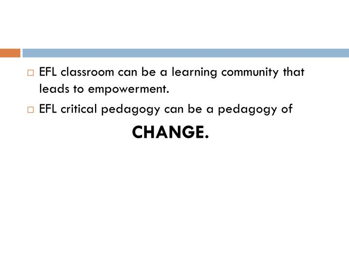 EFL classroom can be a learning community that leads to empowerment.