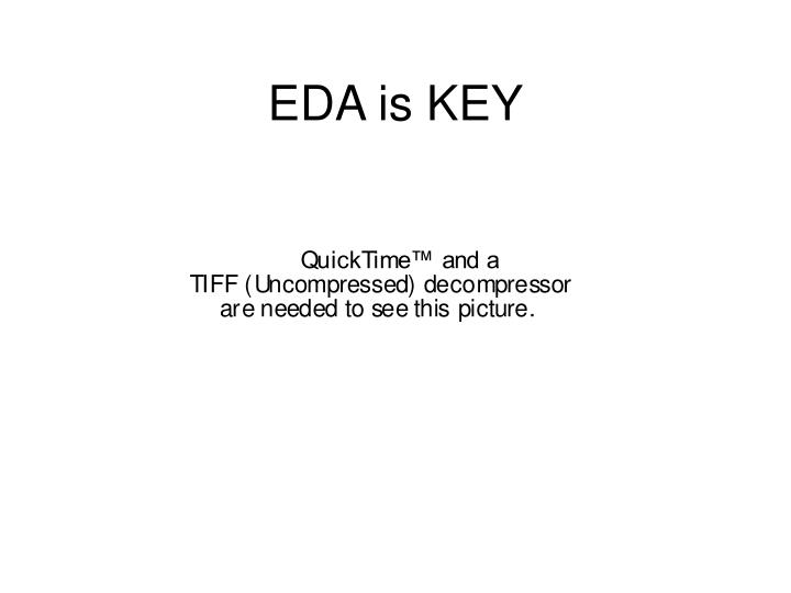 EDA is KEY