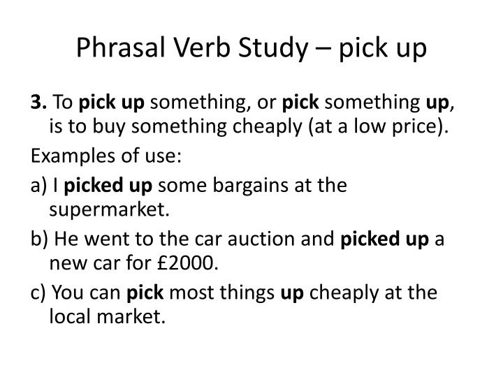 Phrasal Verb Study – pick up