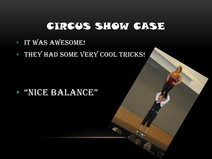 Circus show case