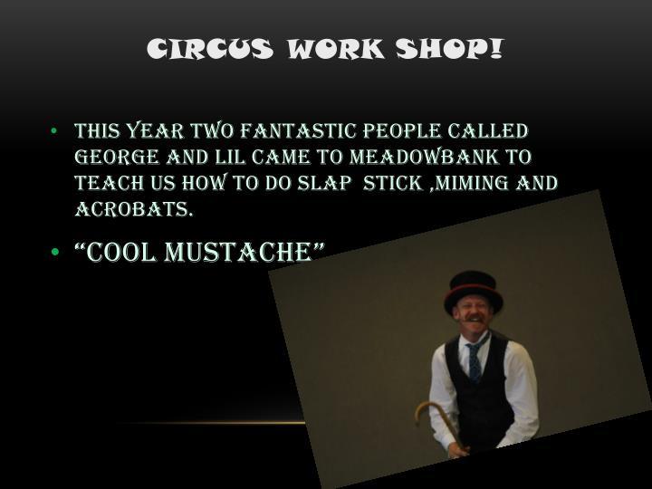 Circus work shop!