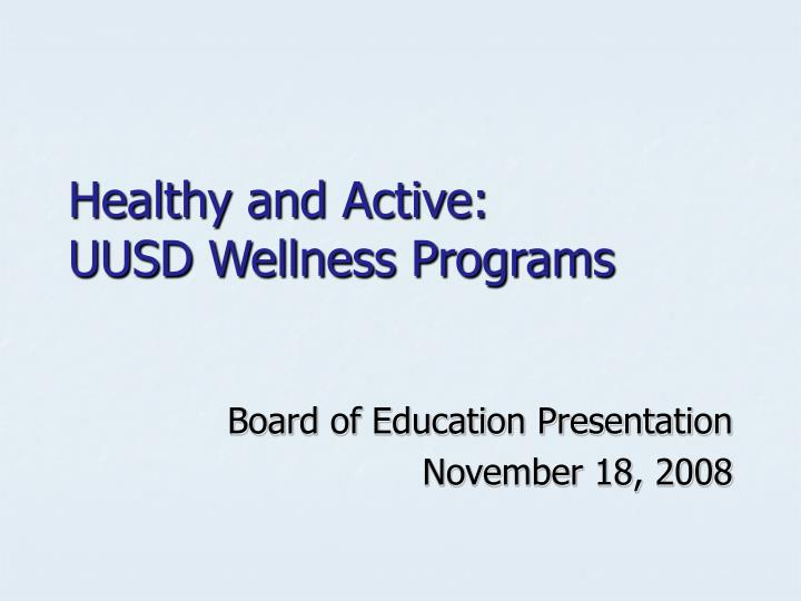 Healthy and active uusd wellness programs