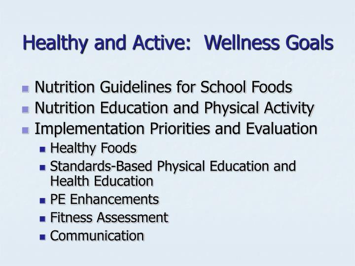Healthy and Active:  Wellness Goals