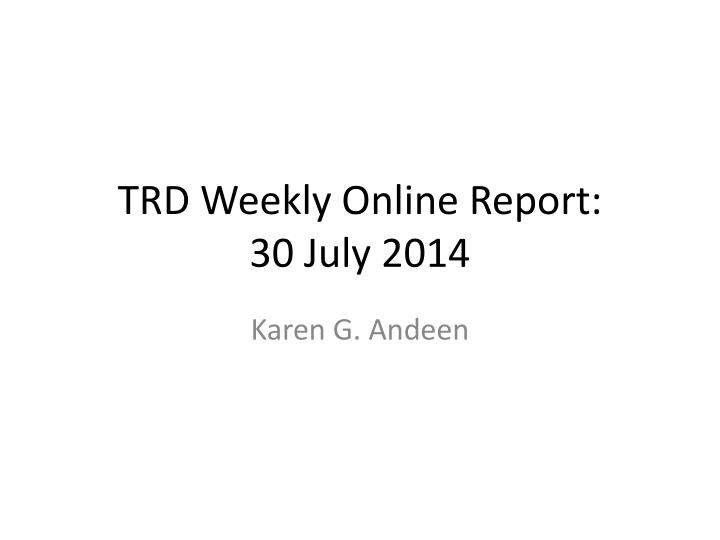 TRD Weekly Online Report: 30 July 2014