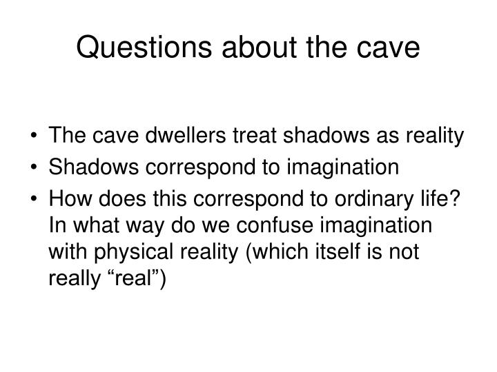 Questions about the cave