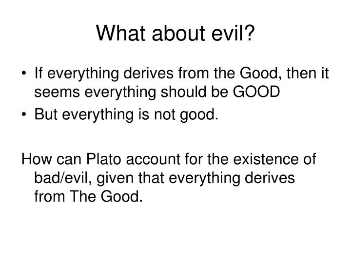 What about evil?