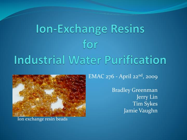 Ion exchange resins for industrial water purification