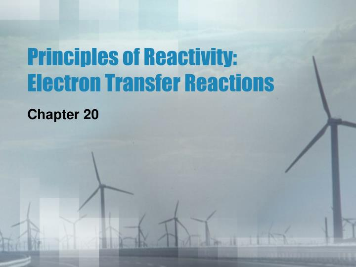 Principles of reactivity electron transfer reactions