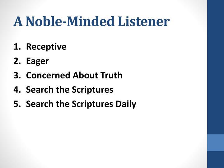 A Noble-Minded Listener