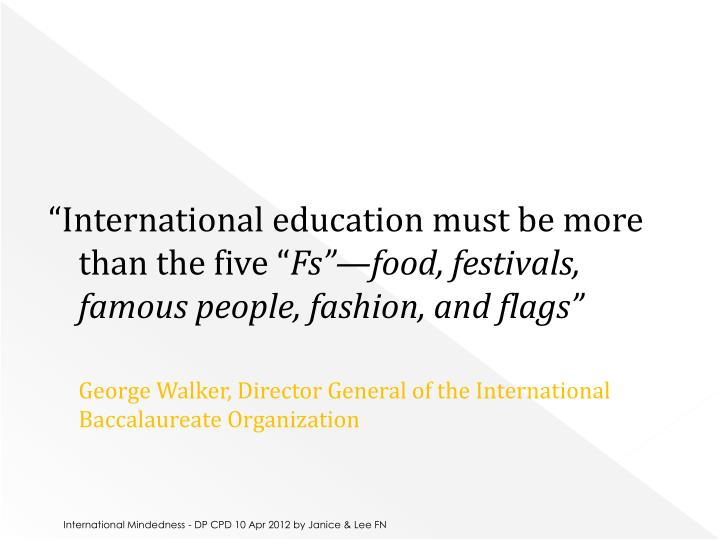 """International education must be more than the five """