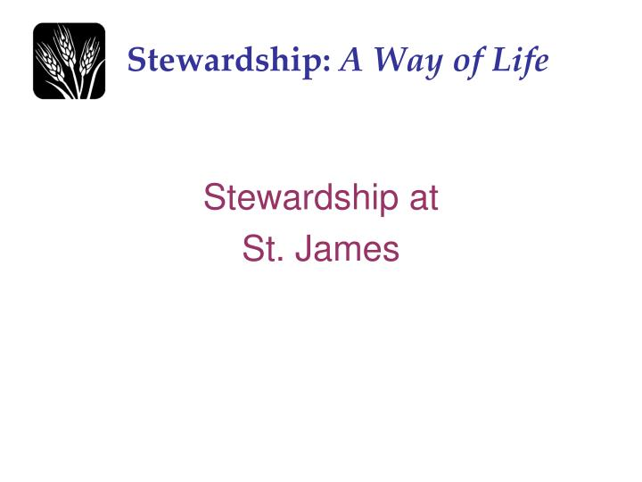 Stewardship a way of life1