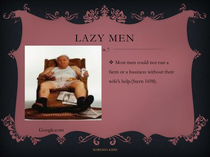Lazy men
