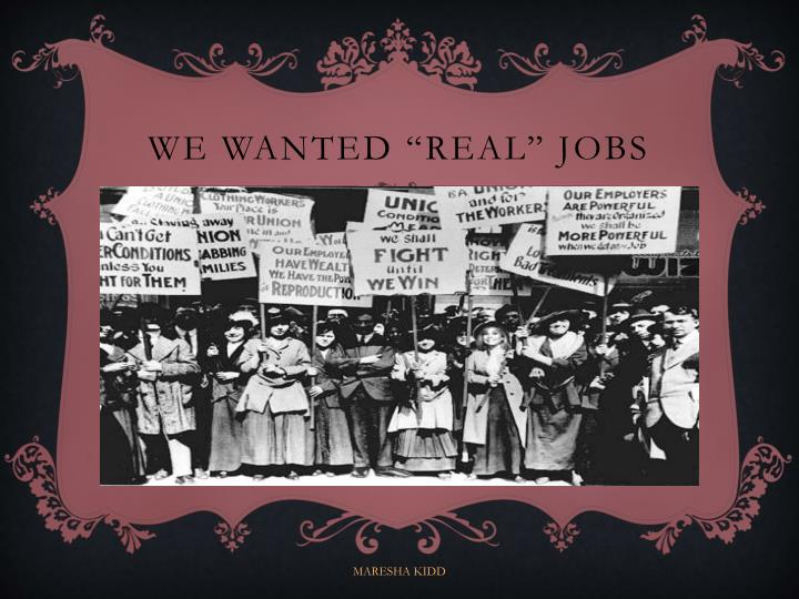 "We wanted ""real"" jobs"