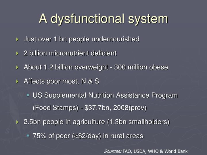 A dysfunctional system
