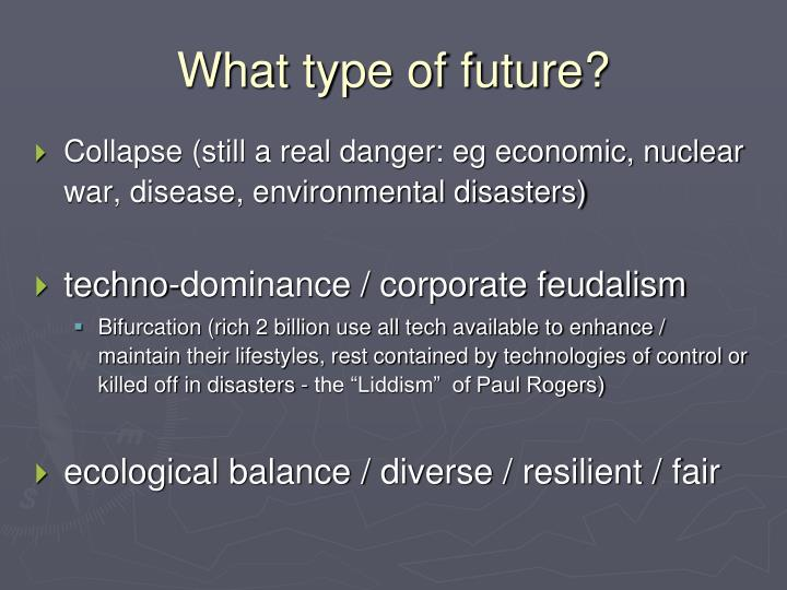 What type of future?
