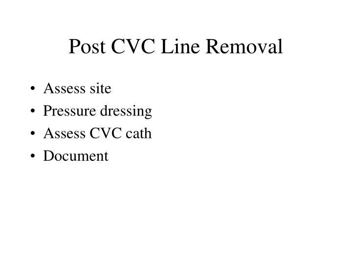 Post CVC Line Removal