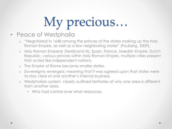 My precious…