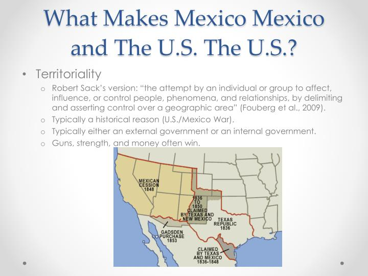 What makes mexico mexico and the u s the u s