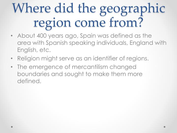 Where did the geographic region come from?