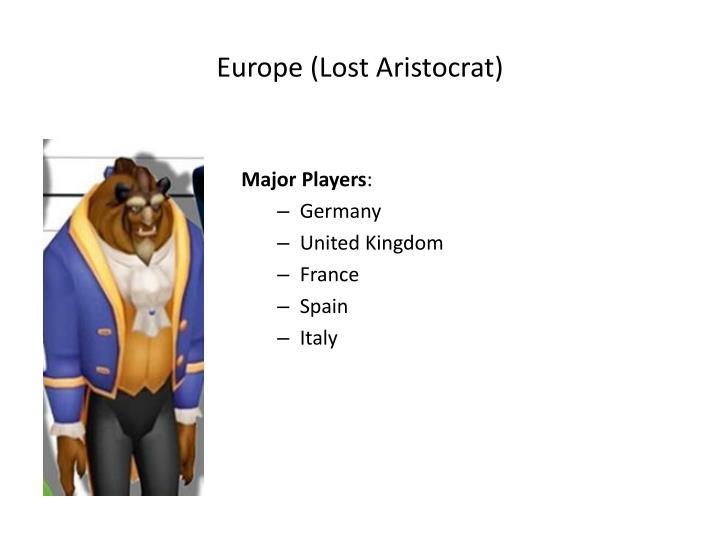 Europe (Lost Aristocrat)