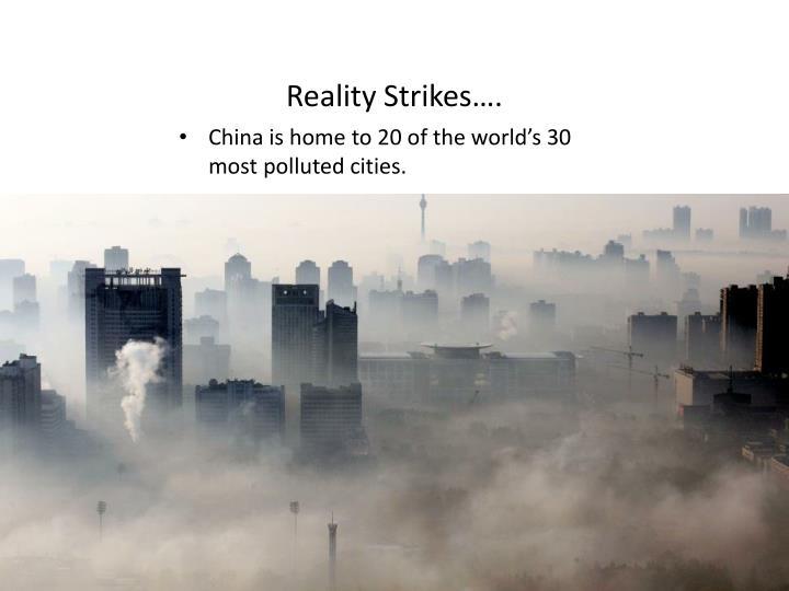 Reality Strikes….